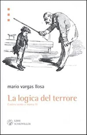 La Logica del Terrore. Contro Vento e Marea. Vol. 4.: Vargas Llosa, Mario