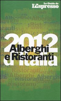 Alberghi e ristoranti d'Italia 2012.