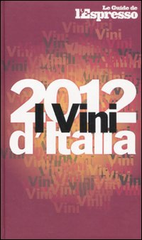 I vini d'Italia 2012.