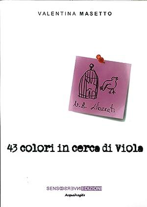 43 colori in cerca di Viola.: Masetto, Valentina