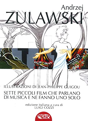 Sette Piccoli Film che Parlano di Musica e Ne Fanno uno Solo.: Zulawski Andrzej
