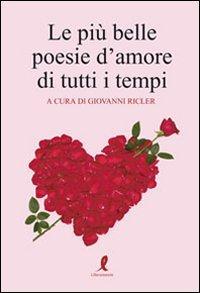 Le più belle poesie d'amore di tutti i tempi. Vol. 2.
