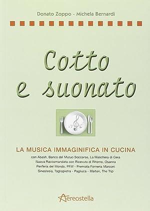 Cotto e suonato. La musica immaginifica in cucina.: Prandoni, Anna Zoppo, Donato