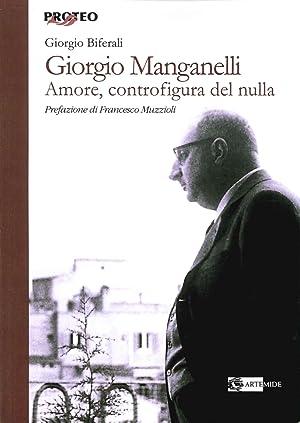 Giorgio Manganelli. Amore, controfigura del nulla.: Biferali, Giorgio