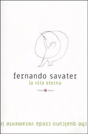La vita eterna.: Savater, Fernando