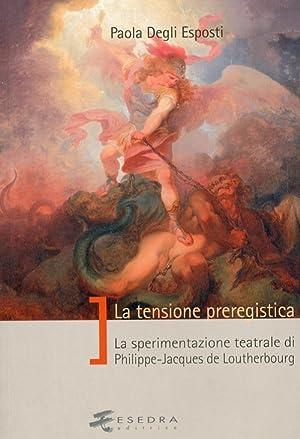 La tensione preregistica. La sperimentazione teatrale di Philippe-Jacques de Loutherbourg.: Degli ...