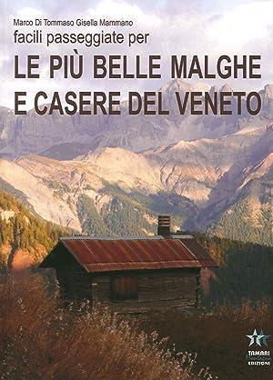 Facili Passeggiate per le più Belle Malghe e Casere del Veneto.: Di Tommaso Marco Mammano ...