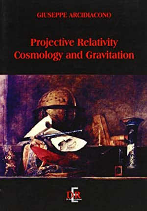 Projective relativity. Cosmology and gravitation.: Arcidiacono, Giuseppe
