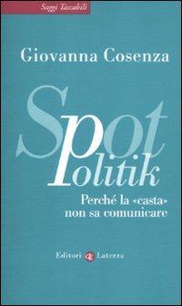 SpotPolitik. Perché la casta non sa comunicare.: Cosenza, Giovanna