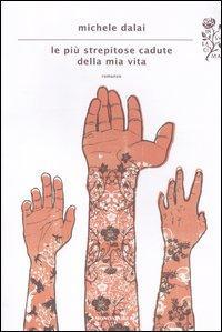 Le più Strepitose Cadute della Mia Vita.: Dalai, Michele