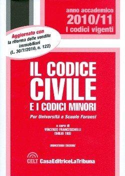 Codice Civile. Anno Accademico Vigente 2010-11. E i Codici Minori.