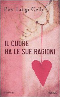 Il cuore ha le sue ragioni.: Celli, P Luigi