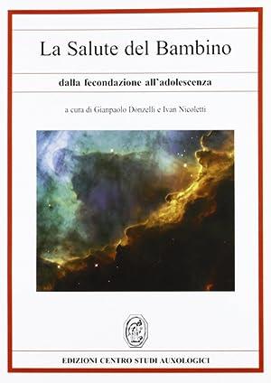 La salute del bambino dalla fecondazione all'adolescenza.: Donzelli, G Paolo Nicoletti, Ivan