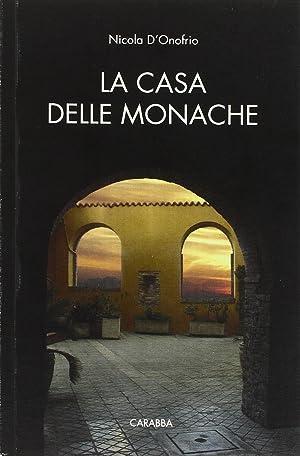 La casa delle monache.: D'Onofrio, Nicola