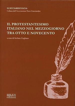 Il Protestantesimo Italiano nel Mezzogiorno tra Otto e Novecento. Atti del Convegno Organizzato ...