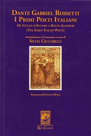 Dante Gabriele Rossetti. I Primi Poeti Italiani (The Early Italian Poets). Da Ciullo d'Alcamo ...