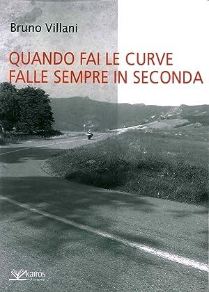 Quando fai le curve falle sempre in seconda.: Villani, Bruno