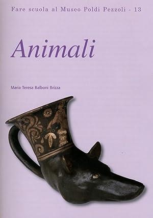 Animali. Fare Scuola al Museo Poldi Pezzoli. 13.: Balboni Brizza, M Teresa