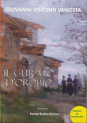 Il curato d'Orobio.: Visconti Venosta, Giovanni