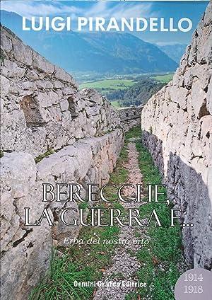 Berecche, la Guerra E. - Erba del Nostro Orto.: Pirandello, Luigi