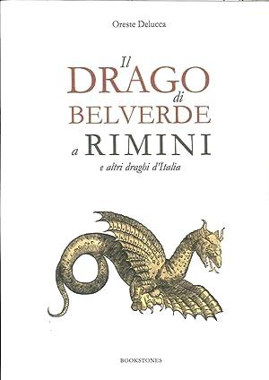 Il Drago di Belvedere a Rimini e altri Draghi d'Italia.: Delucca, Oreste