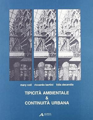Tipicità Ambientale & Continuità Urbana.: Coly, Mari Bernini, Riccardo Decandia, ...