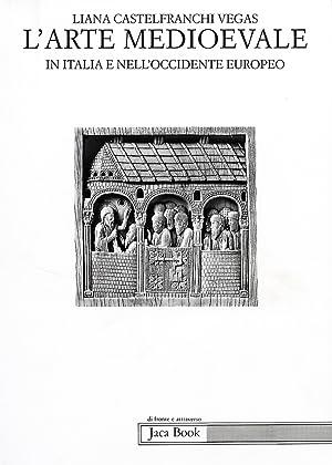 L'arte medioevale in Italia e nell'Occidente europeo.: Castelfranchi Vegas, Liana