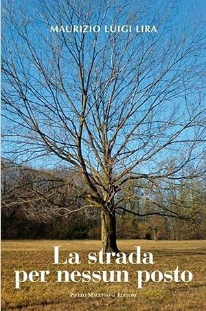 La strada per nessun posto.: Lira, Maurizio L