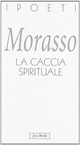 La caccia spirituale: Morasso, Massimo