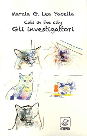 Cats in the city. Gli investigattori.: Pacella, Marzia
