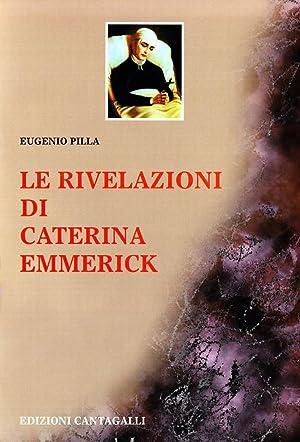 Le Rivelazioni di Caterina Emmerick.: Emmerick, Anna K