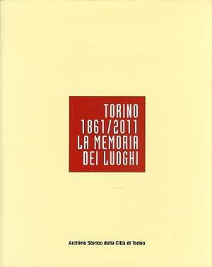 Torino 1861-2011. La memoria dei luoghi.