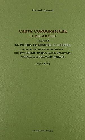 Carte corografiche e memorie riguardanti le pietre,: Cermelli, Pier M