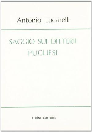 Saggio sui Ditterii Pugliesi.: Lucarelli, Antonio