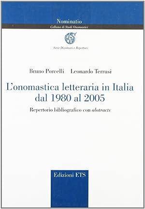 L'Onomastica letteraria in Italia dal 1980 al 2005. Repertorio bibliografico con abstracts.: ...