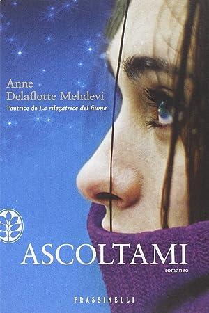 Ascoltami.: Delaflotte Mehdevi, Anne