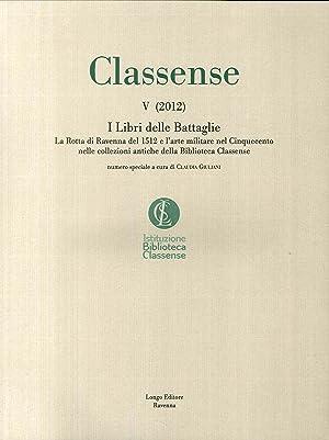 Classense. Vol. 5: I libri delle Battaglie.