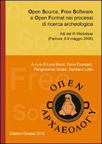Open source, free software e open format nel processi di ricerca archeologica.