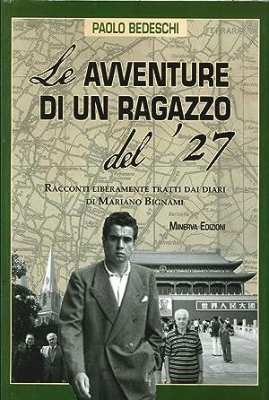 Le Avventure di un Ragazzo del '27. Racconti Liberamente Tratti dai Diari di Mariano Bignami.:...