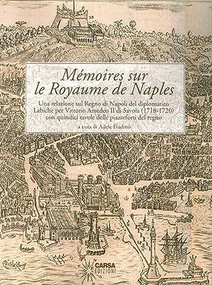 Mémoires Sur le Royaume De Naples. Una Relazione sul Regno di Napoli del Diplomatico Labiche...