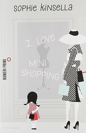 I love mini shopping.: Kinsella, Sophie