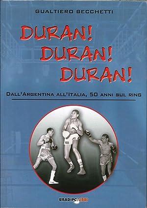 Duran! Duran! Duran! dall'Argentina all'Italia, 50 Anni sul Ring.: Becchetti, Gualtiero