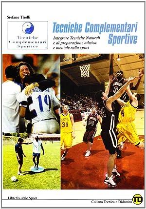 Tecniche complementari sportive.: Stefano Tirelli