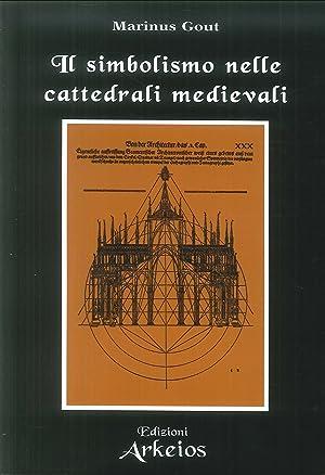 Il simbolismo nelle cattedrali medievali.: Gout, Marinus