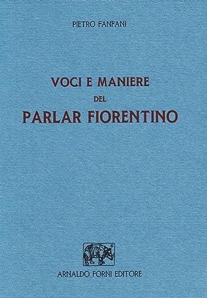 Voci e Maniere del Parlare Fiorentino.: Fanfani, Pietro