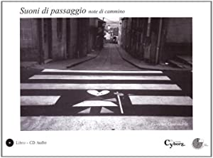 Suoni di passaggio. Note di cammino. Con CD Audio.: Gualandris, Fiorenzo