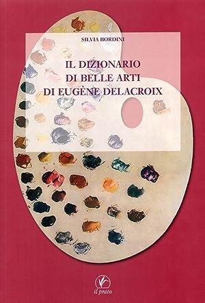 Il dizionario di belle arti di Eugène Delacroix.: Bordini, Silvia