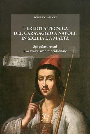 L'eredità tecnica del Caravaggio a Napoli, in Sicilia e a Malta. Spigolature sul ...