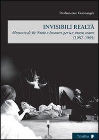 Invisibili realtà. Memorie di re Nudo e: Giannangeli, Pierfrancesco