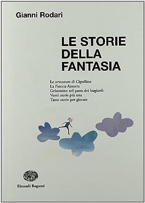Le storie della fantasia.: Rodari, Gianni